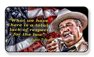 Buford T Justice What we have is a total lack of respect for the law Magnet - Package of 4