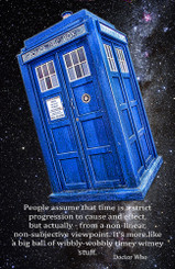 Dr. Who Time Is A Big Ball of Wibbly Wobbly Timey Winey Stuff Poster