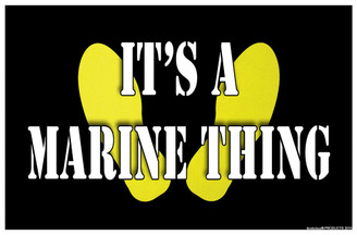 It's A Marine Thing Poster