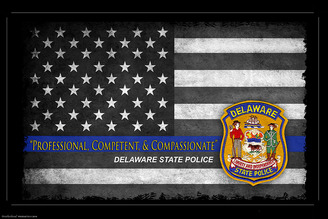 Professional, Competent &  Compassionate Delaware State Police Poster