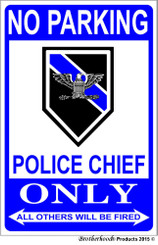 No Parking Police Chief Only 8x12 Aluminum Metal Sign