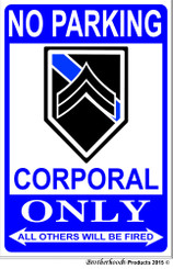 No Parking Corporal Only 8 x 12 Decorative Aluminum Metal Sign