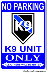 No Parking K9 Canine Unit Only 8x12 Decorative Metal Sign