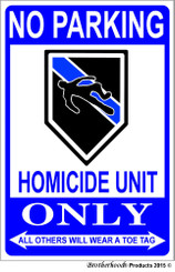 No Parking Homicide Only 8x12 Metal  Decorative Sign