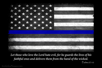 Thin Blue Line Flag Psalms 97:10 8x12 Decorative Metal Sign