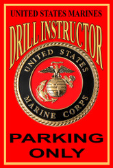 US Marines Drill Instructor Parking Only 8x12 Metal Sign