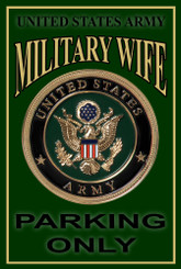 US Army Military Wife Parking Only 8x12 Metal Sign