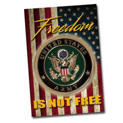 "United States Army Freedom Is Not Free 8"" x 12"" Aluminum Sign"