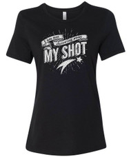 I Am Not Throwing Away My Shot Women's Relaxed Fit T-Shirt