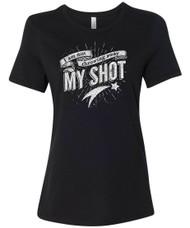 I Am Not Throwing Away My Shot Women's Relaxed Fit T-Shirt