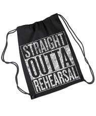 Straight Outta Rehearsal canvas drawstring rehearsal bag.