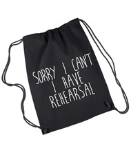 Sorry I Can't I Have Rehearsal drawstring backpack rehearsal bag.
