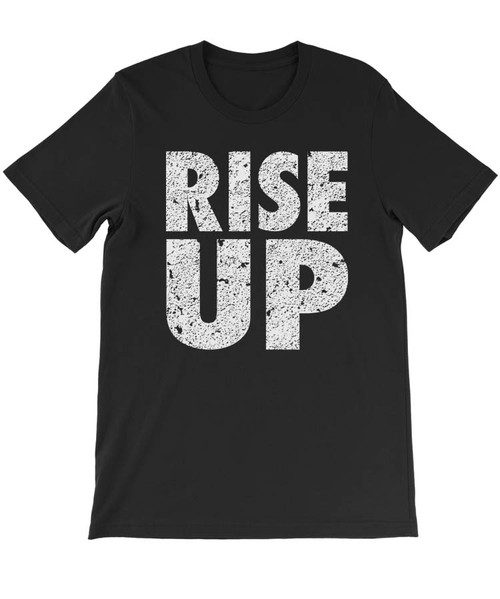 Rise Up  - Hamilton Musical - Anti Trump Immigration Protest - Unisex T-Shirt