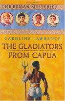 The Gladiators from Capua by Caroline Lawrence, 9781596430747