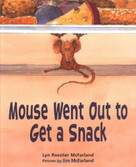 Mouse Went Out to Get a Snack by Lyn Rossiter McFarland, Jim McFarland, 9780374376727