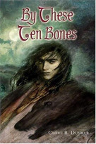By These Ten Bones by Clare B. Dunkle, 9780805074963