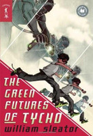The Green Futures of Tycho by William Sleator, 9780765352385