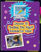 Choose It! Finding the Right Research Topic - 9781631888748 by Kelly Coleman, Kathleen Petelinsek, 9781631888748