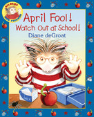 April Fool! Watch Out at School! - 9780061430435 by Diane deGroat, Diane deGroat, 9780061430435