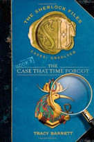 The Case That Time Forgot (Henry Holt and Co. (BYR)) by Tracy Barrett, 9780805080469