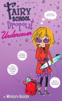 Fairy School Dropout Undercover (Feiwel & Friends) by Meredith Badger, 9780312378882