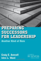 Preparing Successors for Leadership (Another Kind of Hero) by John L. Ward, Craig E. Aronoff, 9780230110991