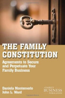 The Family Constitution (Agreements to Secure and Perpetuate Your Family and Your Business) by Daniela Montemerlo, John L. Ward, 9780230111165