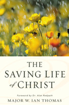 The Saving Life of Christ by Major W. Ian Thomas, 9780310332626