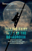 Telling Fairy Tales in the Boardroom (How to Make Sure Your Organization Lives Happily Ever After) by Manfred F.R. Kets de Vries, 9781137562722