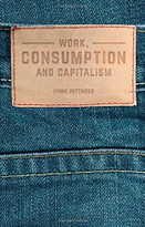 Work, Consumption and Capitalism by Lynne Pettinger, 9781137342775
