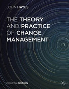 The Theory and Practice of Change Management by John Hayes, 9781137275349