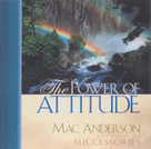 The Power of Attitude by Mac Anderson, 9781608100057