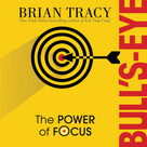 Bull's-Eye (The Power of Focus) by Brian Tracy, 9781608105694