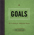 Goals (The 10 Rules for Achieving Success) by Gary Ryan Blair, 9781608100507