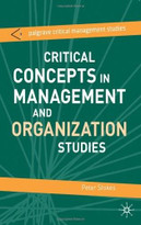 Critical Concepts in Management and Organization Studies (Key Terms and Concepts) by Peter Stokes, 9780230019744