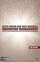 Innovation Management (Strategy and Implementation using the Pentathlon Framework, Second Edition) by Keith Goffin, Rick Mitchell, 9780230205826