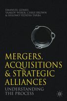 Mergers, Acquisitions and Strategic Alliances (Understanding the Process) by Emanuel Gomes, Yaakov Weber, Shlomo Yedidia Tarba, Chris Brown, 9780230285361
