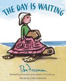 The Day Is Waiting by Don Freeman, Linda Zuckerman, 9780310740544
