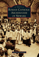 Roman Catholic Archdiocese of Newark by Alan Bernard Delozier, 9780738576404