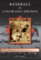 Baseball in Colorado Springs by Roger P. Hadix, 9780738599540