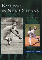 Baseball in New Orleans by S. Derby Gisclair, 9780738516141