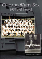 Chicago White Sox (1959 and Beyond) by Dan Helpingstine, 9780738532967