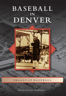 Baseball in Denver by Matthew Kasper Repplinger II, 9780738599595
