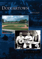 Dodgertown by Mark Langill, 9780738529356