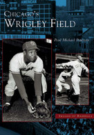 Chicago's Wrigley Field by Paul Michael Peterson, 9780738533759