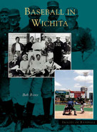 Baseball in Wichita by Bob Rives, 9780738533162