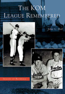 The KOM League Remembered by John G. Hall, 9780738533407