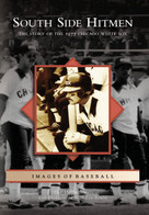 South Side Hitmen (The Story of the 1977 Chicago White Sox) by Dan Helpingstine, Leo Bauby, 9780738539898