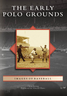 The Early Polo Grounds by Chris Epting, Arnold Hano, 9780738562872