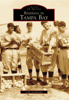 Baseball in Tampa Bay by A.M. de Quesada, 9780738500584